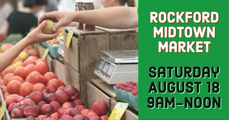 Rockford Midtown Market - Saturday, August 18, 2018 from 9am-noon
